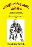 Laughter Prevents Wrinkles, David G. Caswell, 0741419920