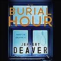 The Burial Hour: Lincoln Rhyme, Book 13 Hörbuch von Jeffery Deaver Gesprochen von: Jeff Harding