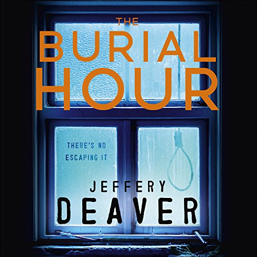 The Burial Hour: Lincoln Rhyme, Book 13