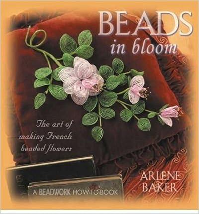 Beads in Bloom by Baker, Arlene ( Author ) ON Oct-01-2003,