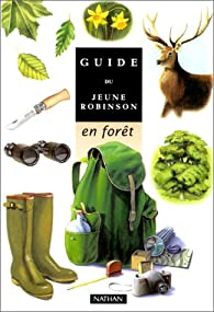 Le Guide du jeune robinson en forêt par James Gourier