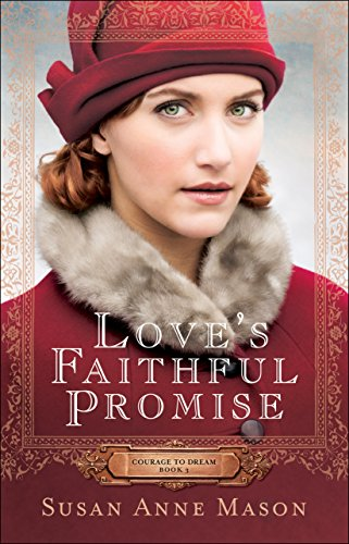 Love's Faithful Promise (Courage to Dream Book #3)