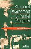 Structured Development of Parallel Programs, Susanna Pelagatti, 0748407596