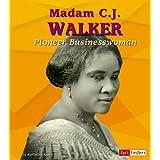 Madam C. J. Walker: Pioneer Businesswoman