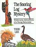 The Snoring Log Mystery, Todd Lee, 0919591760