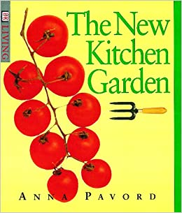 New Kitchen Garden (DK Living): Anna Pavord: 9780789441195: Amazon.com:  Books