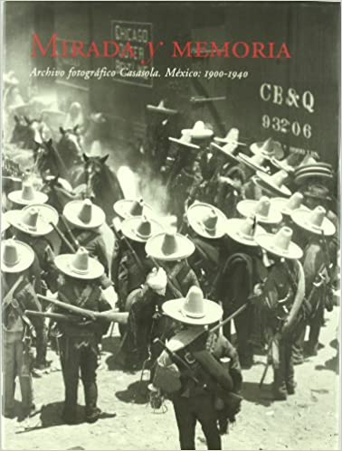 Mirada y Memoria: Archivo Fotografico Casasola, Mexico: