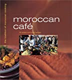 img - for Moroccan Cafe: Casual Moroccan Cooking at Home book / textbook / text book