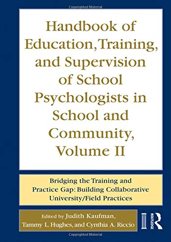 Handbook of Education, Training, and Supervision of School Psychologists in School and Community, Volume II: Bridging th