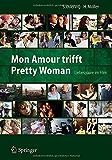 Mon Amour trifft Pretty Woman: Liebespaare im Film