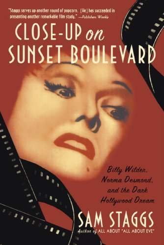 Close-up on Sunset Boulevard: Billy Wilder, Norma Desmond, and the Dark Hollywood Dream by Sam Staggs - Shopping Boulevard Hollywood