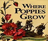 Where Poppies Grow: A World War I Companion by Linda Granfield front cover