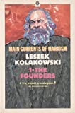 Main Currents of Marxism: Its Rise, Growth and Dissolution Volume 1: The Founders (Oxford Paperbacks)