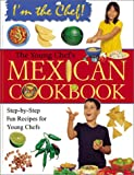 The Young Chef's Mexican Cookbook, Karen Ward, 0778702952