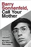 Barry Sonnenfeld, Call Your Mother: Memoirs of a Neurotic Filmmaker