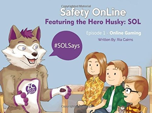 SOL Safety Online: Featuring the Hero Husky: SOL (Online Gaming) (Volume - Online Sol