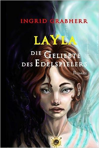 Layla - Die Geliebte des Edelspielers