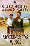 Beneath the Mockingbird's Wings, Gilbert Morris and Aaron McCarver, 1556618883