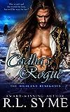 Cadha's Rogue (The Highland Renegades) (Volume 5)