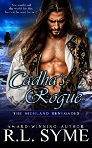 Cadha's Rogue (The Highland Renegades) (Volume 5)