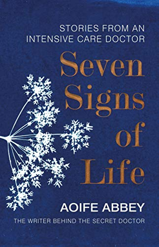 Seven Signs of Life: Stories from an Intensive Care Doctor - http://medicalbooks.filipinodoctors.org