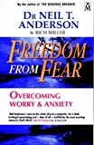 Freedom From Fear: Overcoming Anxiety And Worry: Overcoming Worry and Anxiety