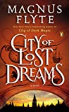 Front cover for the book City of Lost Dreams: A Novel by Magnus Flyte