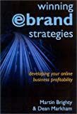 Winning E Brand Strategies, Martin Brighty and Dean Markham, 1904298540