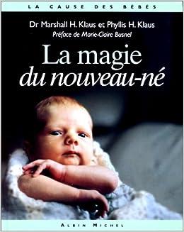Magie Du Nouveau-Ne (La) (Collections Psychologie)