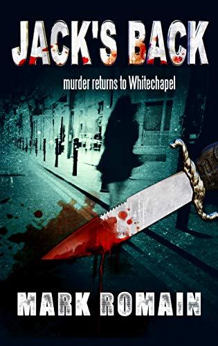 Jack's Back: Murder returns to Whitechapel (Jack Tyler Book 1)