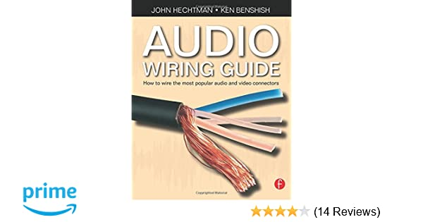 audio wiring guide how to wire the most popular audio and video rh amazon com Guitar Cable Wiring Audio Wiring Supplies