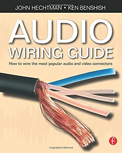 audio wiring guide how to wire the most popular audio and video rh amazon com audio wiring guide pdf download Home Audio Wiring