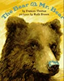 The Bear and Mr. Bear, Frances Thomas, 0525453628