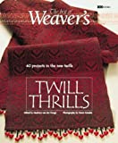 img - for Twill Thrills: The Best of Weaver s (Best of Weaver's series) book / textbook / text book