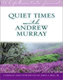 Quiet Times with Andrew Murray, James S. Bell Jr., 0802470475