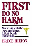 First, Do No Harm, Bruce Hilton, 0687130506
