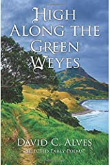 High Along the Green Weyes: Selected Early Poems Paperback