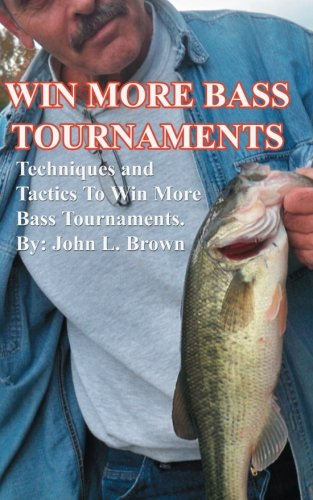 Win More Bass Tournaments: Techniques and tactics to win more bass tournaments.