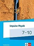 Impulse Physik 7-10. Ausgabe Niedersachsen: Schülerbuch Klassen 7-10 (G9) (Impulse Physik. Ausgabe für Niedersachsen ab 2015)