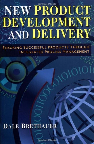 Download New Product Development and Delivery - Ensuring Successful Products Through Integrated Process Management by Brethauer (2002-04-01) pdf