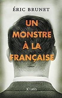 Un monstre à la française par Brunet