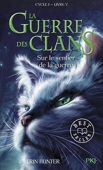 La guerre des clans, Cycle I - La guerre des clans, tome 5 : Sur le sentier de la guerre par Hunter