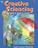 img - for Creative Sciencing: Teacher Resource Experiments for Hands-On Learning : Grades 4-8 book / textbook / text book