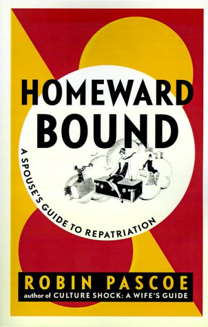Homeward Bound : A Spouse's Guide to Repatriation