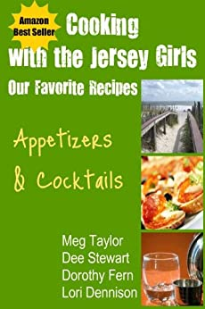 Cooking with the Jersey Girls: Appetizers & Cocktails by [Taylor, Meg, Stewart, Dee, Fern, Dorothy, Dennison, Lori]
