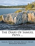 The Diary of Samuel Pepys, Samuel Pepys and Mynors Bright, 1175446491