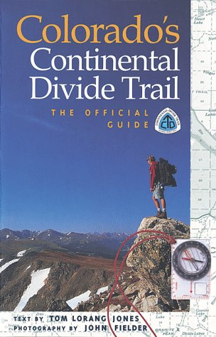 Colorado's Continental Divide Trail: The Official Guide ()