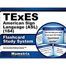 TExES American Sign Language (ASL) (184) Flashcard Study System: TExES Test Practice Questions & Review for the...
