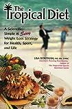 The Tropical Diet, Lisa Dorfman, 0972198504