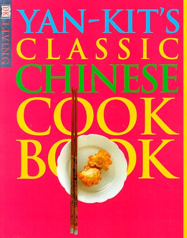 Classic Kit Ltd (DK Living: Yan-Kit's Classic Chinese Cookbook)